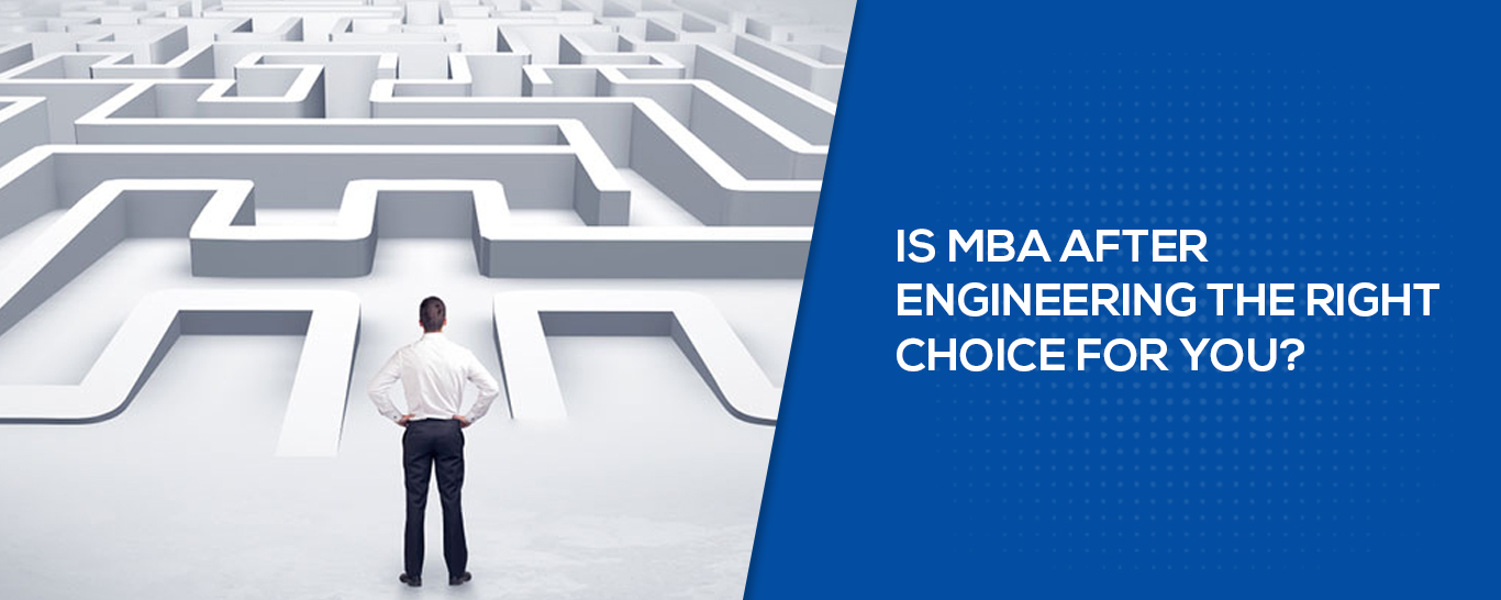 Is MBA After Engineering The Right Choice For You