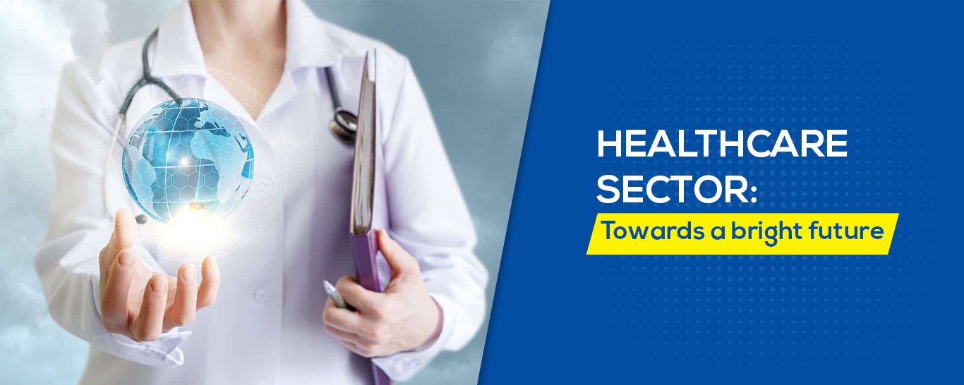 Healthcare SectorTowards a bright future